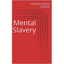 Mental Slavery (French Edition)