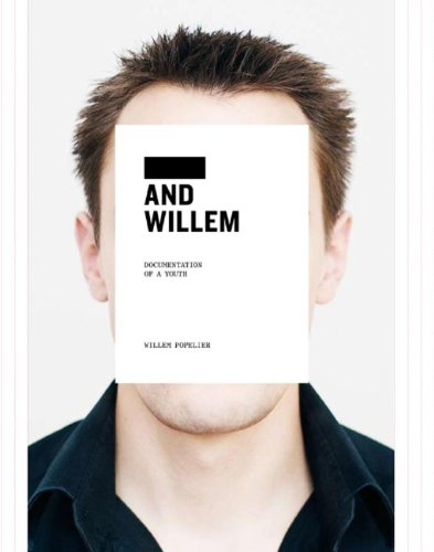 Willem Popelier: ____ and Willem: Documentation of a Youth pdf