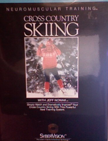 CROSS-COUNTRY SKIING / NEUROMUSCULAR TRAINING WITH JEFF NOWAK (Set Includes 4 Audio Cassettes, 1 Video And Personal Training Guide Manual (Neuromuscular Training / Sybervision)