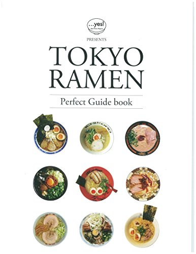 TOKYO RAMEN by ...yes! Japan Ramen Magazine