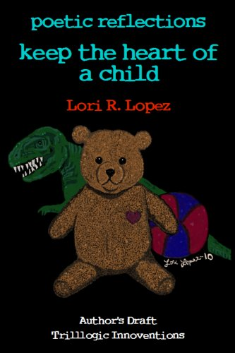Book: poetic reflections - keep the heart of a child by Lori R. Lopez