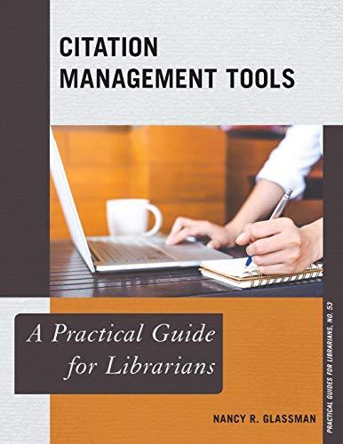 Citation Management Tools (Practical Guides for Librarians) (Citation Software)