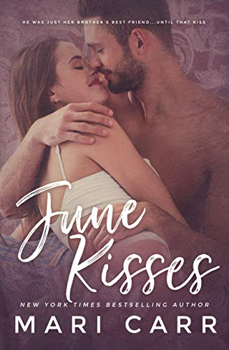 June Kisses: Brother's Best Friend / Hot Cop / Best Friends to Lovers Romantic Comedy (English Edition)