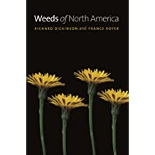 Weeds of North America by Richard Dickinson (2014-09-08)