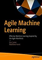 Agile Machine Learning Front Cover