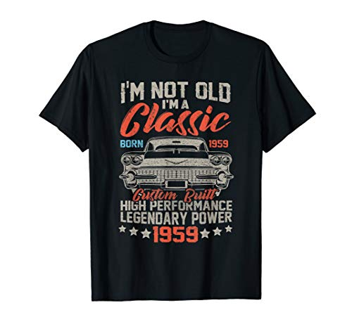 I'm Not Old I'm A Classic 1959 60th Funny Birthday T-Shirt (1959 Old Cars)