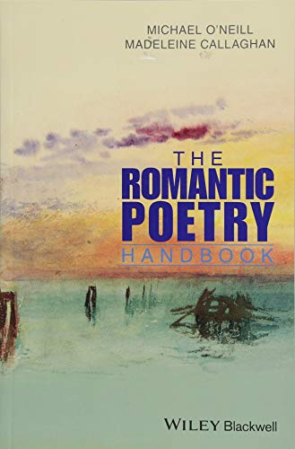 The Romantic Poetry Handbook (Wiley Blackwell Literature Handbooks)