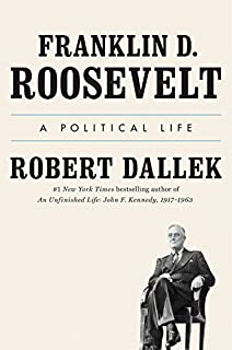 Book Cover: Franklin D. Roosevelt: A Political Life