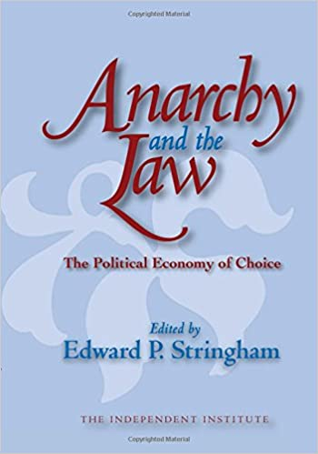 anarchy and the law the political economy of choice independent