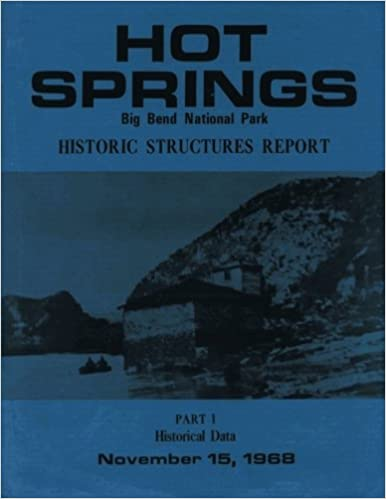 Hot Springs Big Bend National Park Historic Structures Report: Part 1 Historical Data