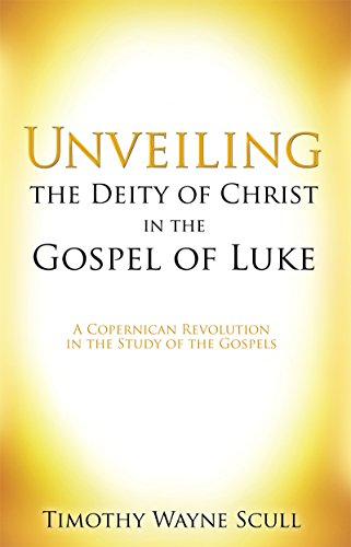 Unveiling the deity of christ in the gospel of luke a copernican unveiling the deity of christ in the gospel of luke a copernican revolution in the fandeluxe Choice Image