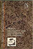 Design, Reliability and Maintenance for Railways (Railtech '96), Professional Engineering Publishers Staff, 1860580173