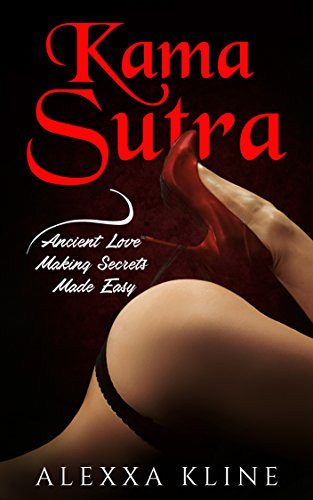 Kama Sutra: Ancient Love Making Secrets Made Easy