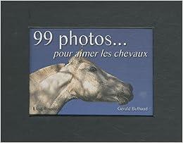 99 photos. pour aimer les chevaux
