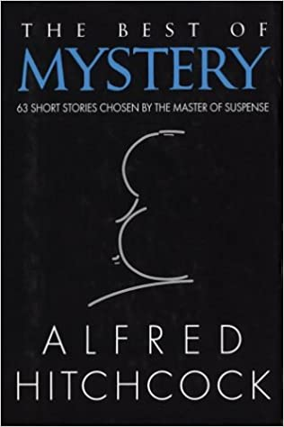 The Best Of Mystery 63 Short Stories Chosen By Master Suspense Amazoncouk Alfred Hitchcock 9780883656440 Books