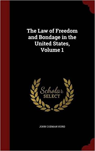 Book The Law of Freedom and Bondage in the United States, Volume 1