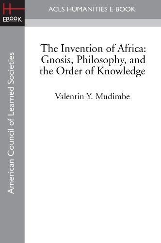 The Invention of Africa: Gnosis, Philosophy, and the Order of Knowledge (English Edition)