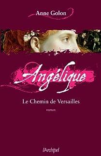 Angélique 06 : Le chemin de Versailles, Golon, Anne
