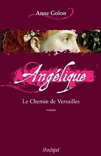 Angélique : Le chemin de Versailles par Golon