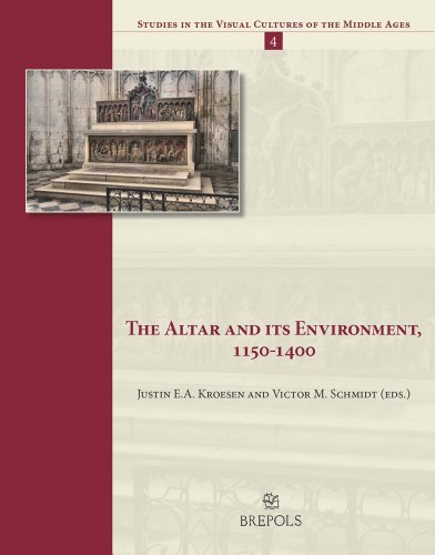 The-Altar-and-its-Environment-1150-1400-STUDIES-IN-THE-VISUAL-CULTURES-OF-THE-MIDDLE-AGES