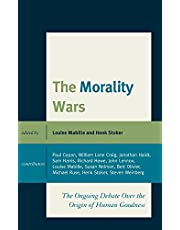 The Morality Wars: The Ongoing Debate Over The Origin Of Human Goodness