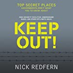 Keep Out!: Top Secret Places Governments Don't Want You to Know About | Nick Redfern