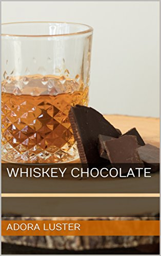 Whiskey Chocolate (English Edition)