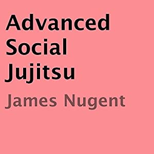 Advanced Social Jujitsu Audiobook