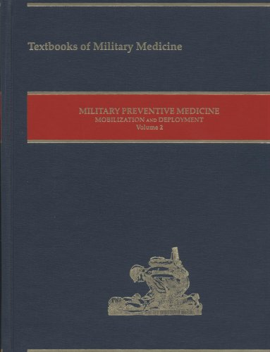Military Preventive Medicine Moblization And Deployment, Volume 2 (Textbooks of Military Medicine)