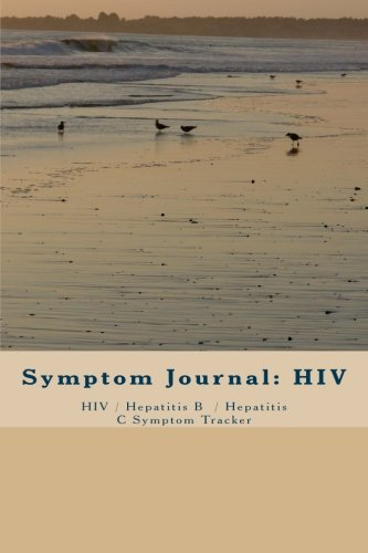 Symptom Journal: HIV: HIV/Hepatitis B & C Symptom Tracker (Volume 3)