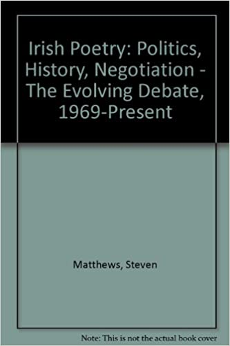 Book Irish Poetry: Politics, History, Negotiation : The Evolving Debate, 1969 to the Present