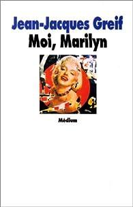 Moi, Marilyn par Jean-Jacques Greif