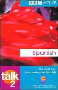 Amazon.com: Talk Spanish 2 (BBC Talk) (Spanish Edition