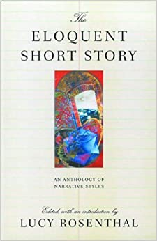 Book The Eloquent Short Story: Varieties of Narration - An Anthology by Lucy Rosenthal (2004-03-30)