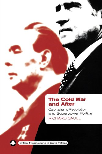 The Cold War and After: Capitalism, Revolution and Superpower Politics (Critical Introductions to World Politics)
