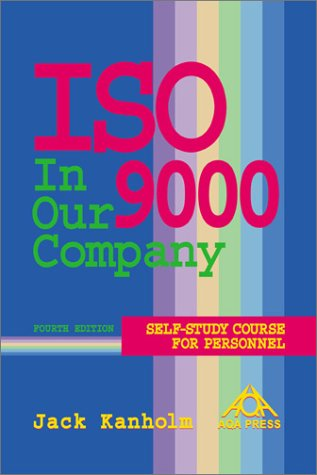 ISO 9000 In Our Company, Self-Study Course for Personnel