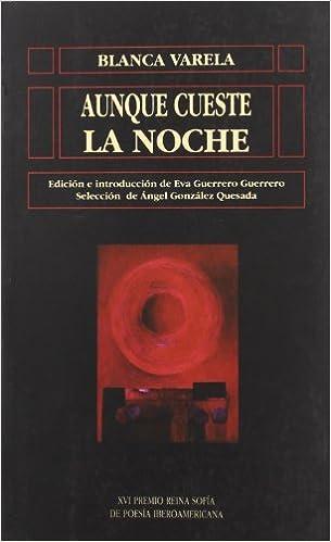 Aunque Cueste La Noche/ Although the Night cost (Biblioteca De America) (Spanish Edition)