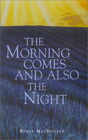 Read Online The Morning Comes and Also the Night pdf