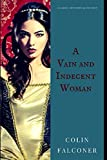 A VAIN AND INDECENT WOMAN (Classic Historical Fiction)