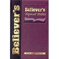 Believers Topical Bible-KJV