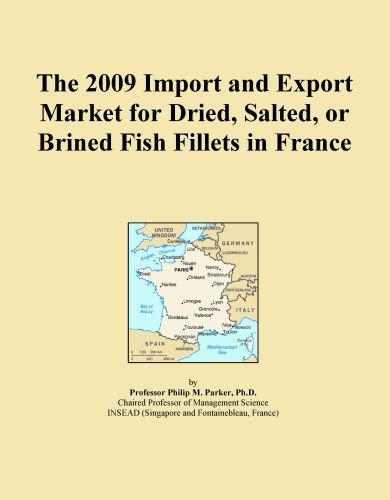 (The 2009 Import and Export Market for Dried, Salted, or Brined Fish Fillets in France)