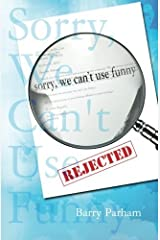 Sorry, We Can't Use Funny by Barry Parham (2010-10-11) Paperback
