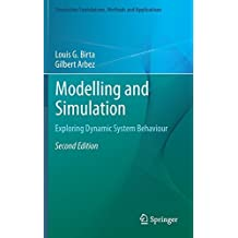 Modelling and Simulation: Exploring Dynamic System Behaviour (Simulation Foundations, Methods and Applications) 2nd 2013 edition by Birta, Louis G., Arbez, Gilbert (2013) Hardcover