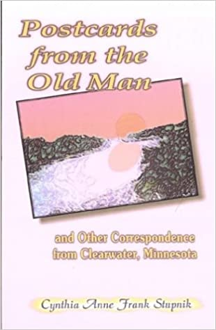 Postcards from the Old Man and Other Correspondence from Clearwater, Minnesota
