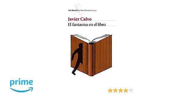 El fantasma en el libro: La vida en un mundo de traducciones Los tres mundos: Amazon.es: Javier Calvo Perales: Libros