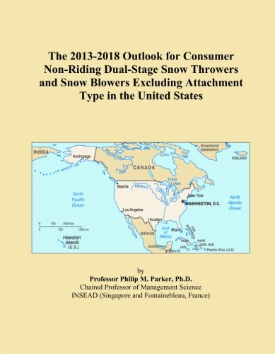 The 2013-2018 Outlook for Consumer Non-Riding Dual-Stage Snow Throwers and Snow Blowers Excluding Attachment Type in the United States