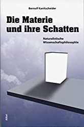 Die Materie und ihre Schatten: Naturalistische Wissenschaftsphilosophie