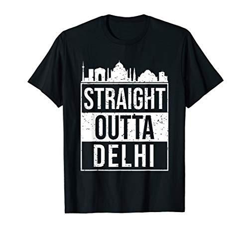 Straight Outta Delhi New Delhi India T-shirt -