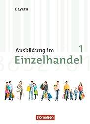 Ausbildung im Einzelhandel - Bayern: 1. Ausbildungsjahr - Fachkunde