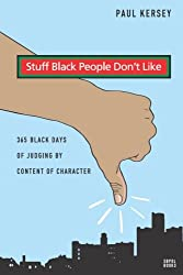 Stuff Black People Don't Like: 365 Black Days of Judging by Content of Character